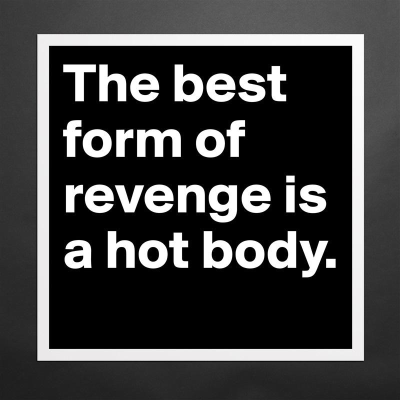 best form of revenge