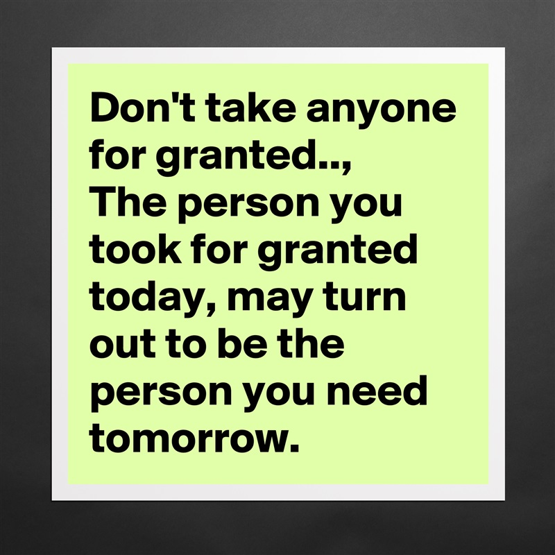 taking a person for granted