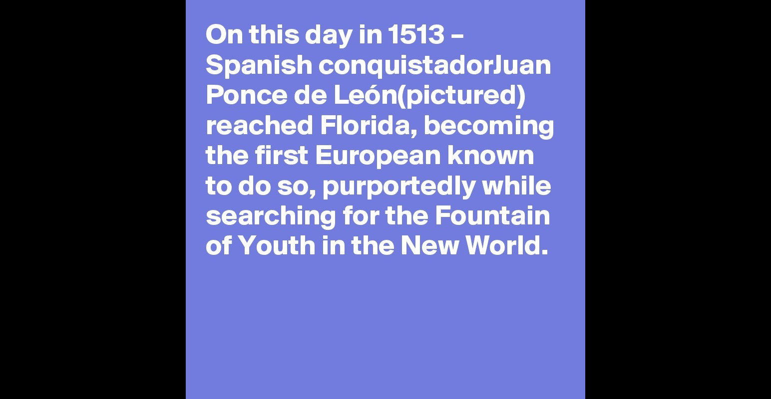 Image result for ponce de leon reached florida in 1513